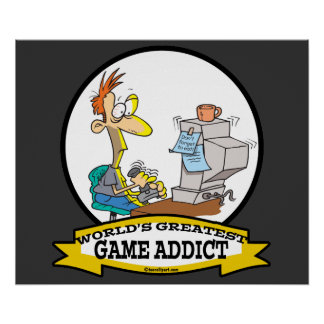 WORLDS GREATEST GAME ADDICT CARTOON POSTER