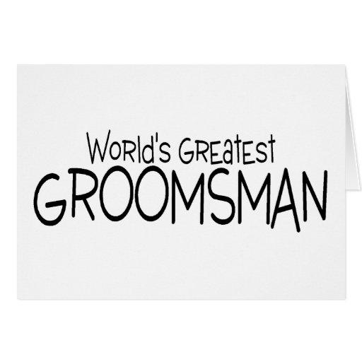 Worlds Greatest Groomsman Greeting Cards