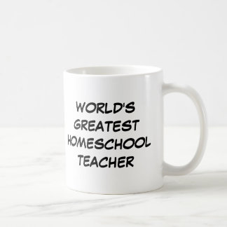 """World's Greatest Homeschool Teacher"" Mug"