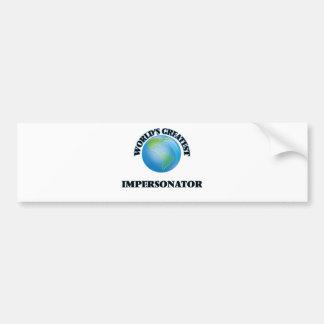 World's Greatest Impersonator Bumper Sticker