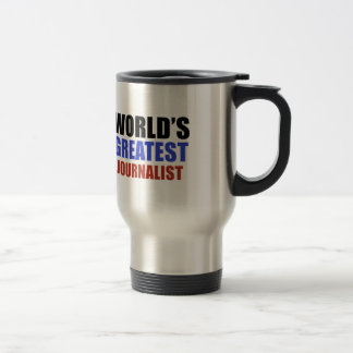 World's greatest JOURNALIST 15 Oz Stainless Steel Travel Mug
