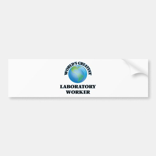 World's Greatest Laboratory Worker Bumper Stickers