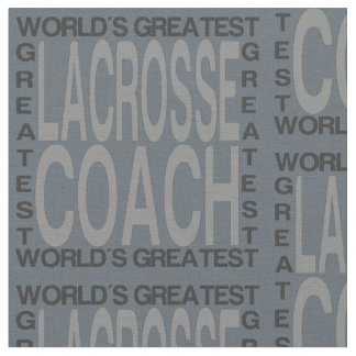 Worlds Greatest Lacrosse Coach Fabric