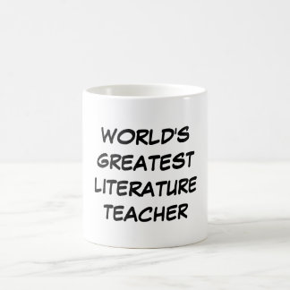 """World's Greatest Literature Teacher"" Mug"