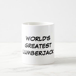 """World's Greatest Lumberjack"" Mug"