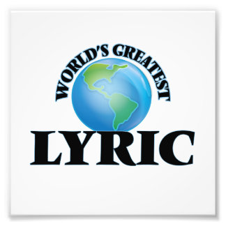 World's Greatest Lyric Photographic Print