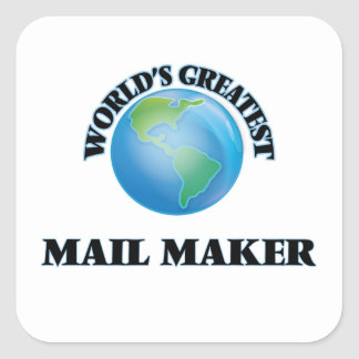 World's Greatest Mail Maker Square Stickers