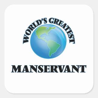World's Greatest Manservant Square Sticker