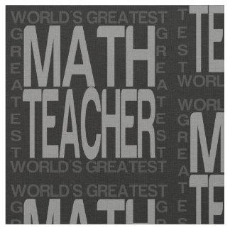 Worlds Greatest Math Teacher Fabric