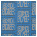 Worlds Greatest Mechanical Engineer Fabric