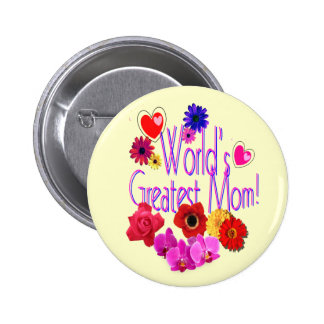 World's Greatest Mom! 2 Inch Round Button