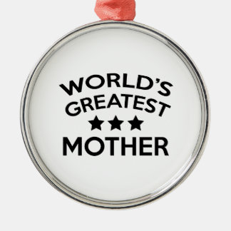 World's Greatest Mother Silver-Colored Round Ornament