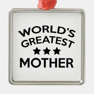 World's Greatest Mother Silver-Colored Square Ornament