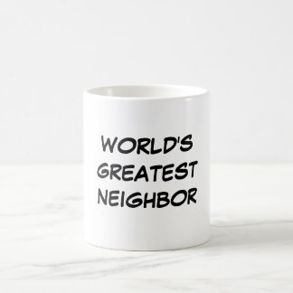 """World's Greatest Neighbor"" Mug"