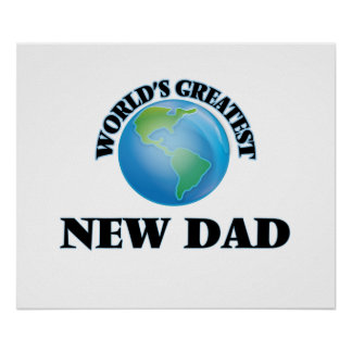 World's Greatest New Dad Poster