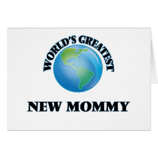 World's Greatest New Mommy Greeting Cards