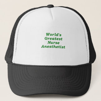 Worlds Greatest Nurse Anesthetist Trucker Hat