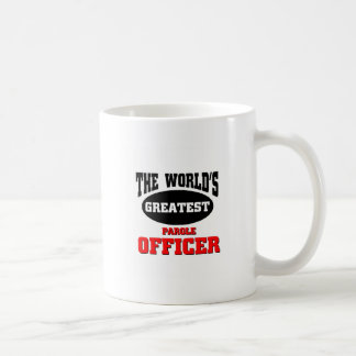World's Greatest Parole Officer Coffee Mug