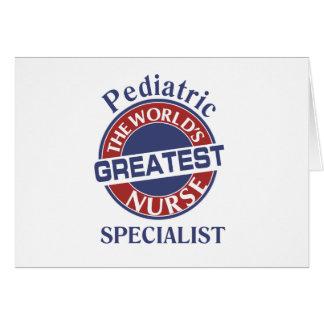WORLDS GREATEST  PEDIATRIC NURSE SPECIALIST GREETING CARD