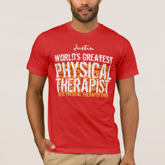 World's Greatest Physical Therapist A01 T-Shirt
