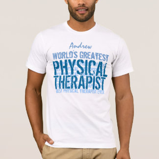 World's Greatest Physical Therapist TS013 T-Shirt