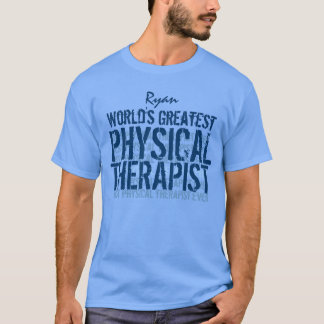 World's Greatest Physical Therapist TS014 T-Shirt