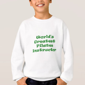 Worlds Greatest Pilates Instructor Sweatshirt