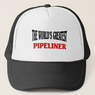 World's Greatest Pipeliner Trucker Hat