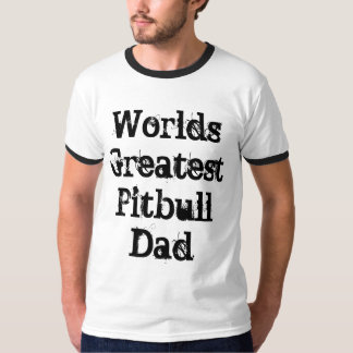 World's Greatest Pitbull Dad T-Shirt
