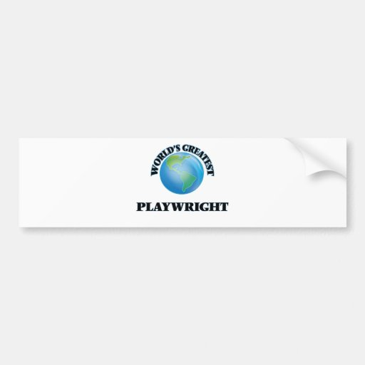 World's Greatest Playwright Bumper Sticker