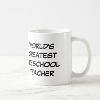 """World's Greatest Preschool Teacher"" Mug"