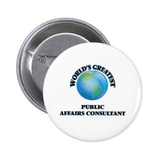 World's Greatest Public Affairs Consultant Pinback Button