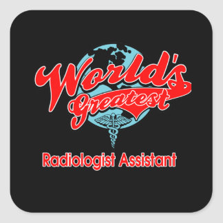 World's Greatest Radiologist Assistant Square Sticker