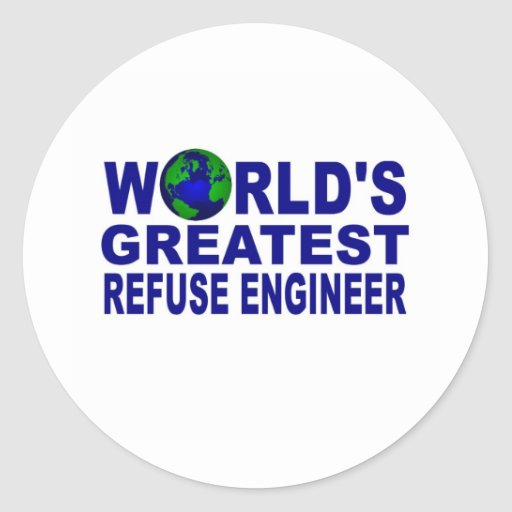World's Greatest Refuse Engineer Round Stickers