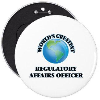 World's Greatest Regulatory Affairs Officer Pinback Buttons
