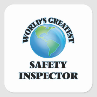 World's Greatest Safety Inspector Square Sticker