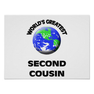 World's Greatest Second Cousin Posters