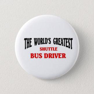 World's Greatest Shuttle Bus Driver 2 Inch Round Button
