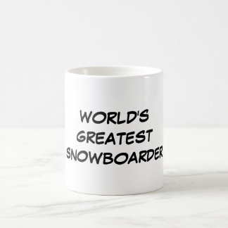 """World's Greatest Snowboarder"" Mug"