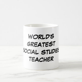 """""""World's Greatest Social Studies Teacher"""" Mug"""