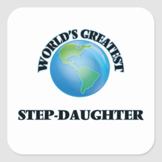 World's Greatest Step-Daughter Square Stickers
