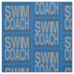 Worlds Greatest Swim Coach Fabric