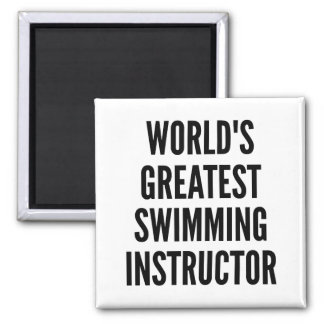 Worlds Greatest Swimming Instructor Square Magnet