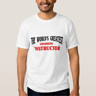 World's Greatest Swimming Instructor Tshirts