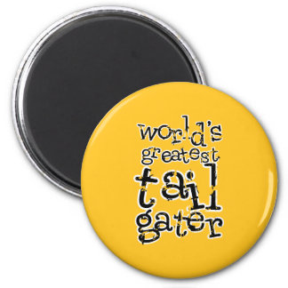 World's Greatest Tailgater in Any Team Colors 2 Inch Round Magnet