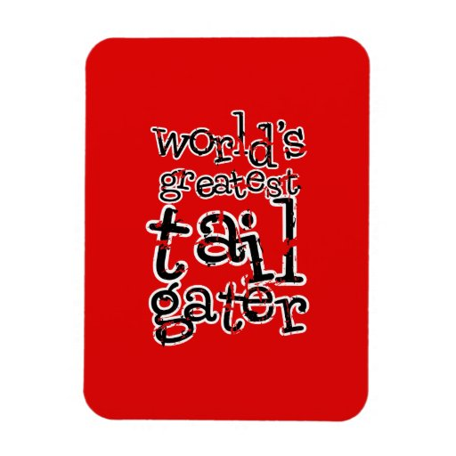 World's Greatest Tailgater in Any Team Colors Rectangular Magnets