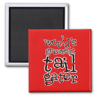 World's Greatest Tailgater in Any Team Colors Square Magnet