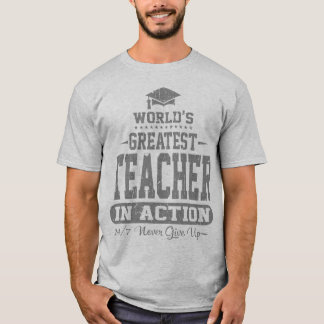 World's Greatest Teacher In Action T-Shirt