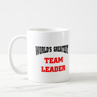 World's greatest team leader, World's greatest ... Coffee Mug