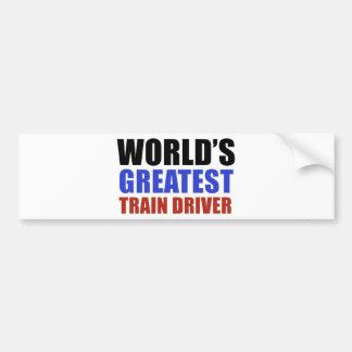 World's greatest TRAIN DRIVER Bumper Sticker
